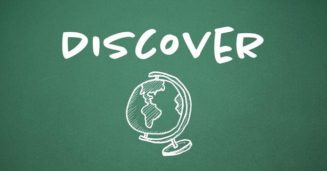 Discover the world globe text  on blackboard