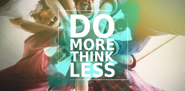 Composite image of do more think less