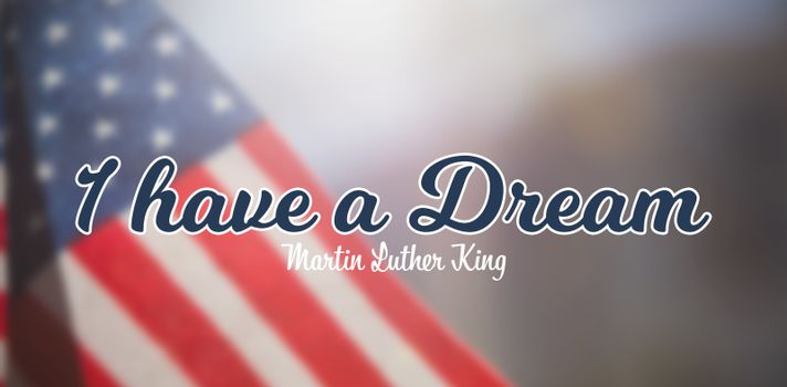 Composite image of i have a dream