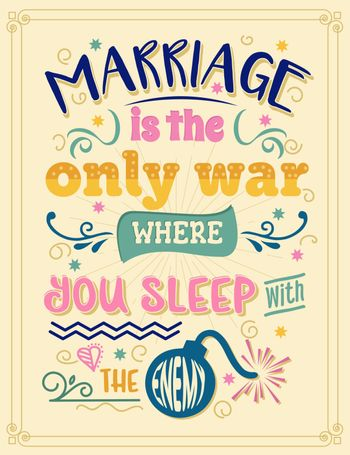 Marriage is the only war where you sleep with the enemy.  Funny inspirational quote. Hand drawn illustration with hand-lettering and decoration elements. Drawing for prints on t-shirts and bags, stationary or poster.