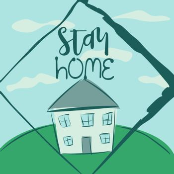 Cute and cozy illustration with drawn house and text 'stay home' on cloudy sky background
