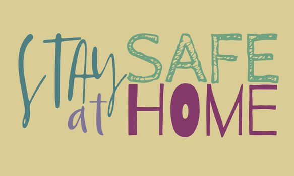 Cute colorful lettering 'stay safe at home' on beige background