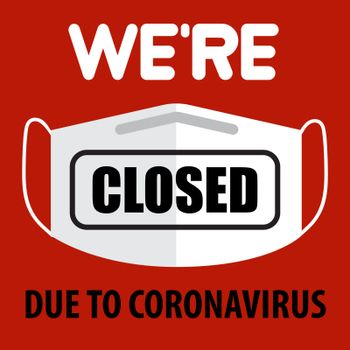Office temporarily closed sign of coronavirus. Information warning sign about quarantine measures in public places. Restriction and caution COVID-19. Vector used for web, print, banner, flyer