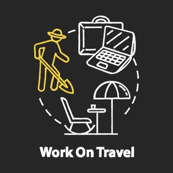 Work on travel chalk RGB color concept icon. Vacation job, affordable tourism idea. Remote, seasonal side job on holidays. Vector isolated chalkboard illustration on black background