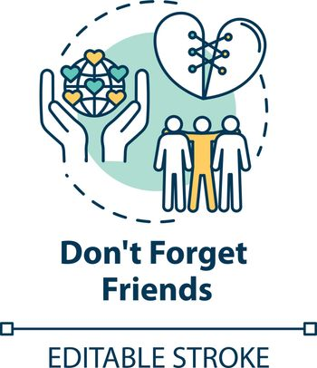 Dont forget friends concept icon. Friendship advices. Spending time with mates. Being loyal and reliable idea thin line illustration. Vector isolated outline RGB color drawing. Editable stroke