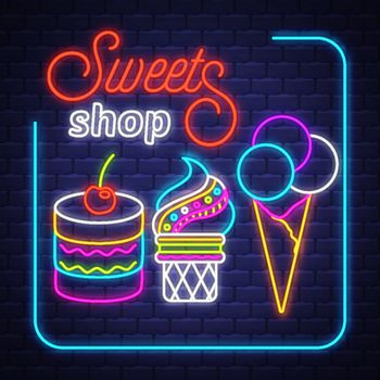 Sweets Shop- Neon Sign Vector. Sweets Shop - neon sign on brick wall background, design element, light banner, announcement neon signboard, night advensing. Vector Illustration.