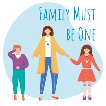 Family must be one flat poster vector template