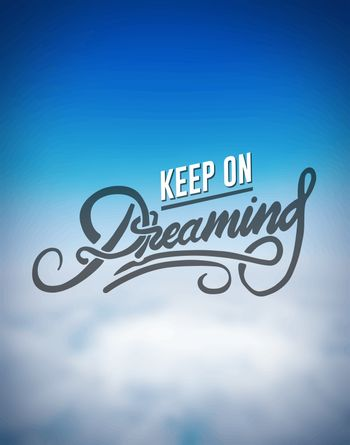 Keep on dreaming motivation vector