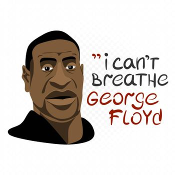 George Floyd message I can't breathe on white transparent background
