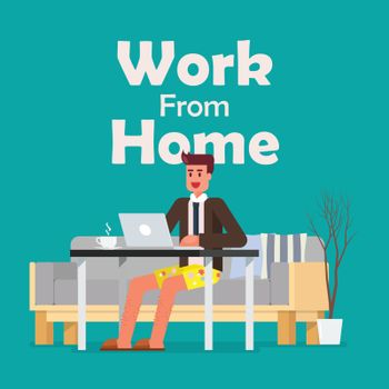 Man working on a laptop from home. Man dresses like working in the office but at home. vector illustration