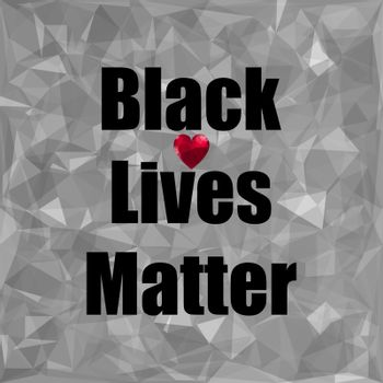 Black Lives Matter Banner with Red Heart for Protest on Grey Background
