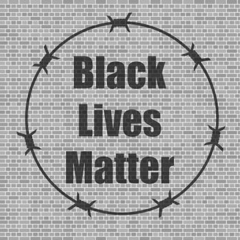 Black Lives Matter Banner with Barbed Wire for Protest on Grey Brick Background