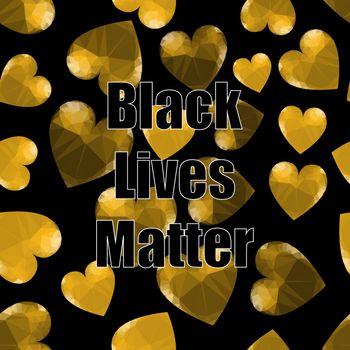 Black Lives Matter Banner with Hearts for Protest on Black Background