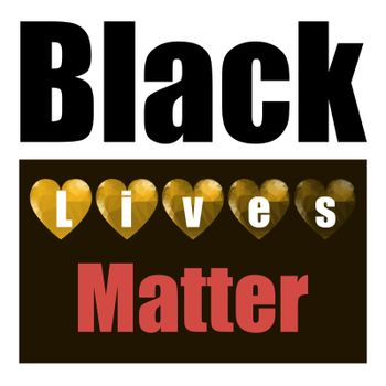 Black Lives Matter Banner with Hearts for Protest on White Background