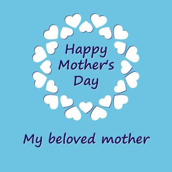 Greeting card with the inscription happy mother's day and my beloved mother