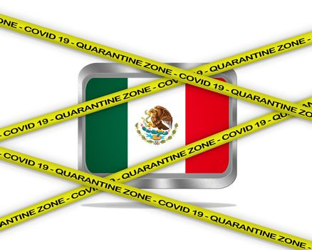 COVID-19 warning yellow ribbon written with: Quarantine zone Cover 19 on Mexico flag illustration. Coronavirus danger area, quarantined country.