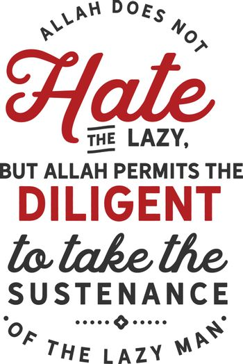 Allah does not hate the lazy