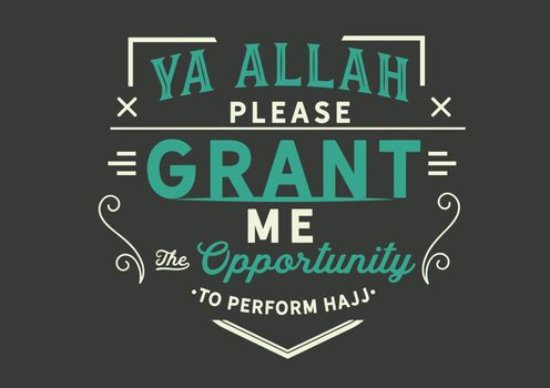 the opportunity to perform hajj