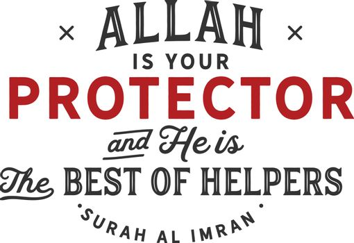 Allah is your protector