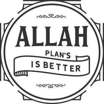 Allah plan's is better