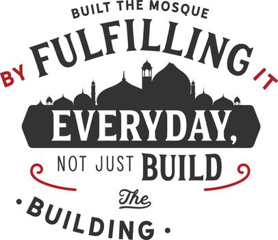 built the mosque