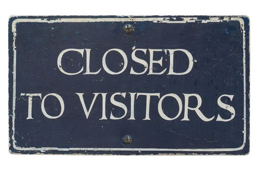 Closed to visitors sign isolated over white background