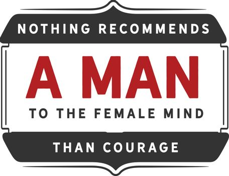 female mind than courage