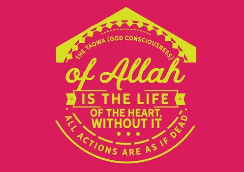 The taqwa (God consciousness) of Allah