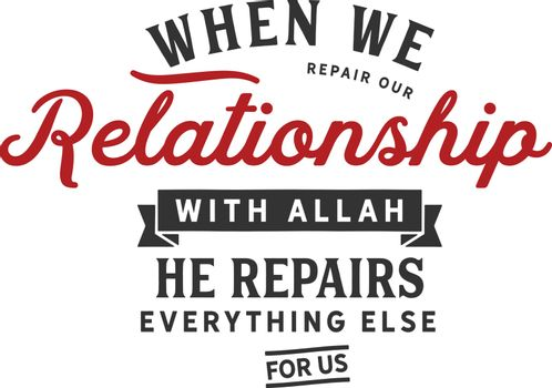 our relationship with Allah