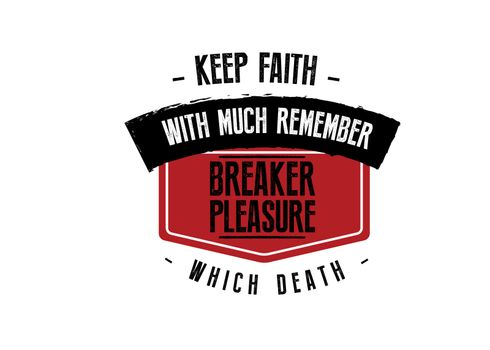 keep faith with much remember