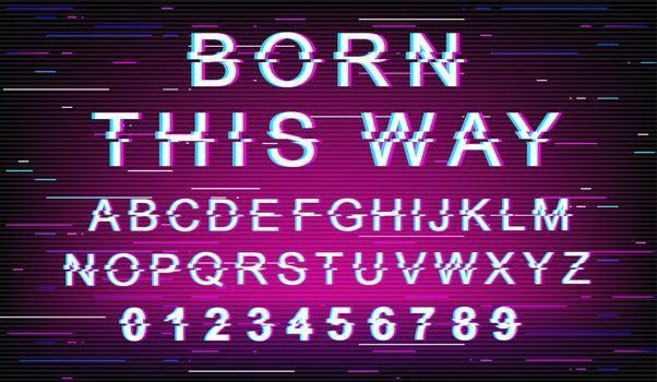 Born this way glitch font template. Retro futuristic style vector alphabet set on violet background. Capital letters, numbers and symbols. Tolerance typeface design with distortion effect