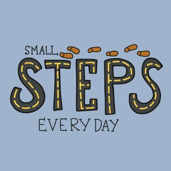 Small steps everyday word lettering vector illustration