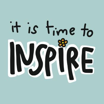 It is time to inspire word cute vector illustration