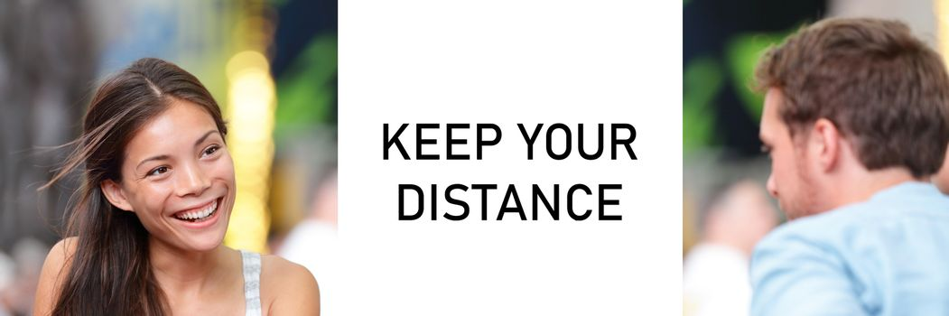 KEEP YOUR DISTANCE Covid-19 warning sign for people meeting talking together panoramic banner. Asian woman speaking to man.