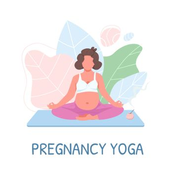 Prenatal meditation flat color vector faceless character. Mother in sportswear. Pregnancy yoga phrase. Training for pregnant woman isolated cartoon illustration for web graphic design and animation