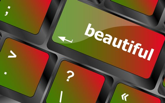 beautiful word on keyboard key, notebook computer button