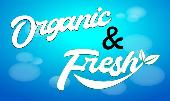 organic and fresh text on abstract background