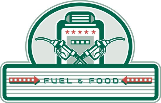 Retro style illustration of a vintage crossed fuel nozzle, gas dispenser with petrol pump in background set inside oval with banner and words Fuel and Food