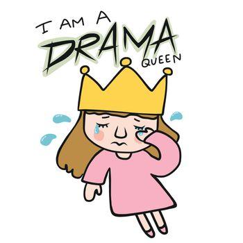 I am a drama queen girl cry cartoon vector illustration