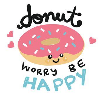 Donut worry be happy Cartoon doodle vector illustration