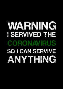 Warning I Survived Coronavirus