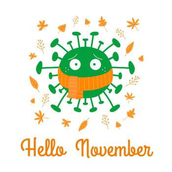 Hello November. Cartoon coronavirus bacteria in orange scarf with autumn leaves. Isolated on white background. Vector stock illustration.