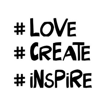 Love, create, inspire. Motivation quote. Cute hand drawn lettering in modern scandinavian style. Isolated on white. Vector stock illustration.