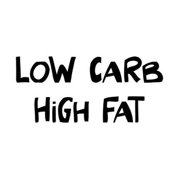 Low carb, high fat. Cute hand drawn lettering in modern scandinavian style. Isolated on white. Vector stock illustration.
