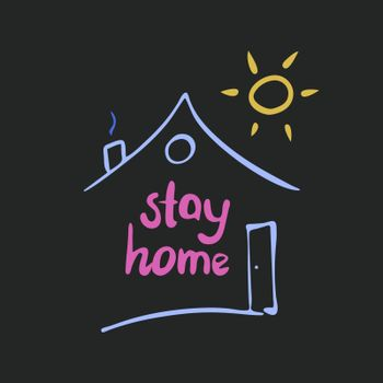 Stay home. Cute hand drawn doodle quote and a house shape and the sun at the poster. Vector stock illustration