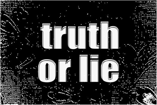truth or lie text. Social concept . White words on black abstract background