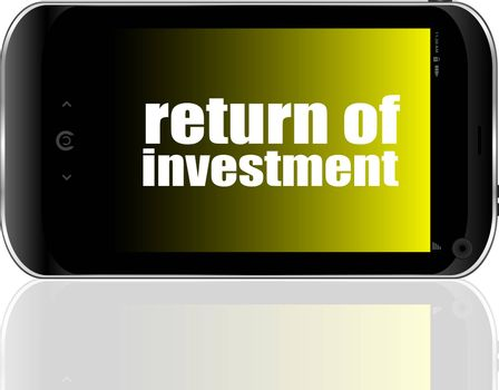 business concept. text return of investment . Detailed modern smartphone