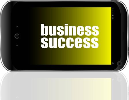 Business concept: smartphone with text business success on display