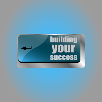 building your success words on button or key showing motivation for job or business