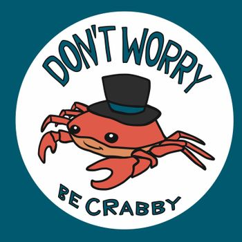 Don't worry be crabby, Crab wear hat cartoon vector illustration